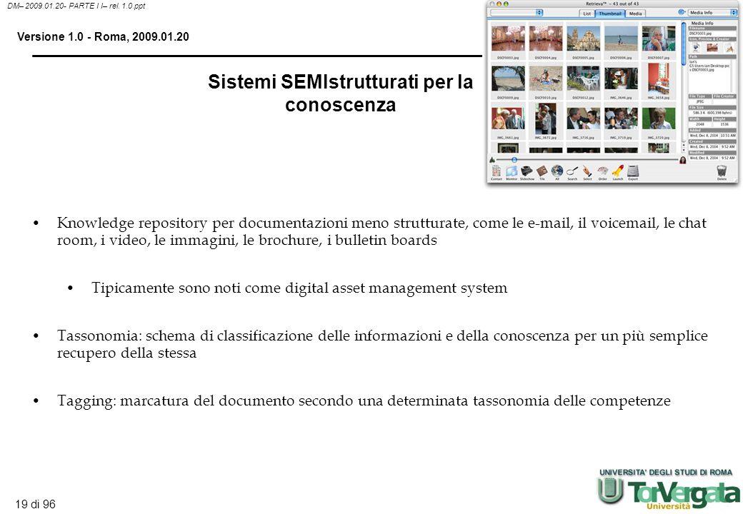 18 di 96 DM– 2009.01.20- PARTE I I– rel. 1.0.ppt Versione 1.0 - Roma, 2009.01.20 Knowledge repository per documenti formali, strutturati a base testua