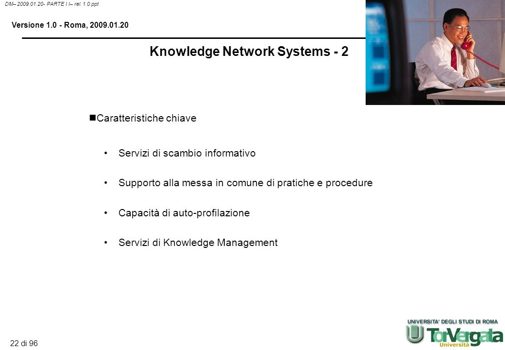 21 di 96 DM– 2009.01.20- PARTE I I– rel. 1.0.ppt Versione 1.0 - Roma, 2009.01.20 Online directory degli esperti aziendali, delle soluzioni, sviluppate