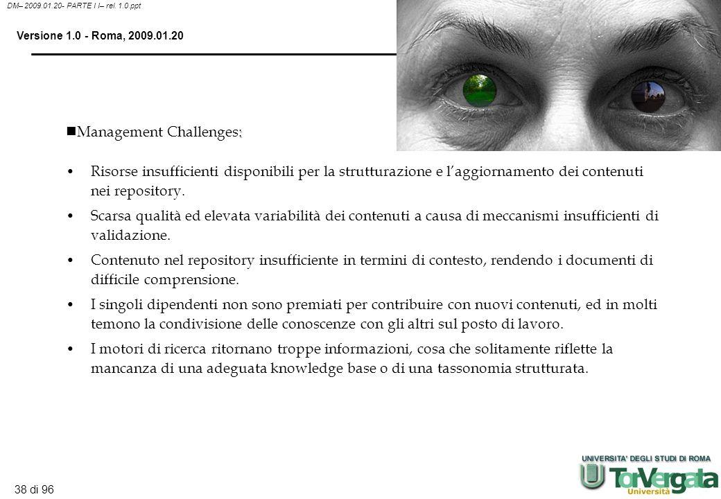 37 di 96 DM– 2009.01.20- PARTE I I– rel. 1.0.ppt Versione 1.0 - Roma, 2009.01.20 La conoscenza può spesso rappresentare un invisible competitive advan