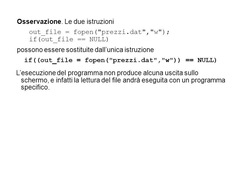 Lesecuzione del programma non produce alcuna uscita sullo schermo, e infatti la lettura del file andrà eseguita con un programma specifico.