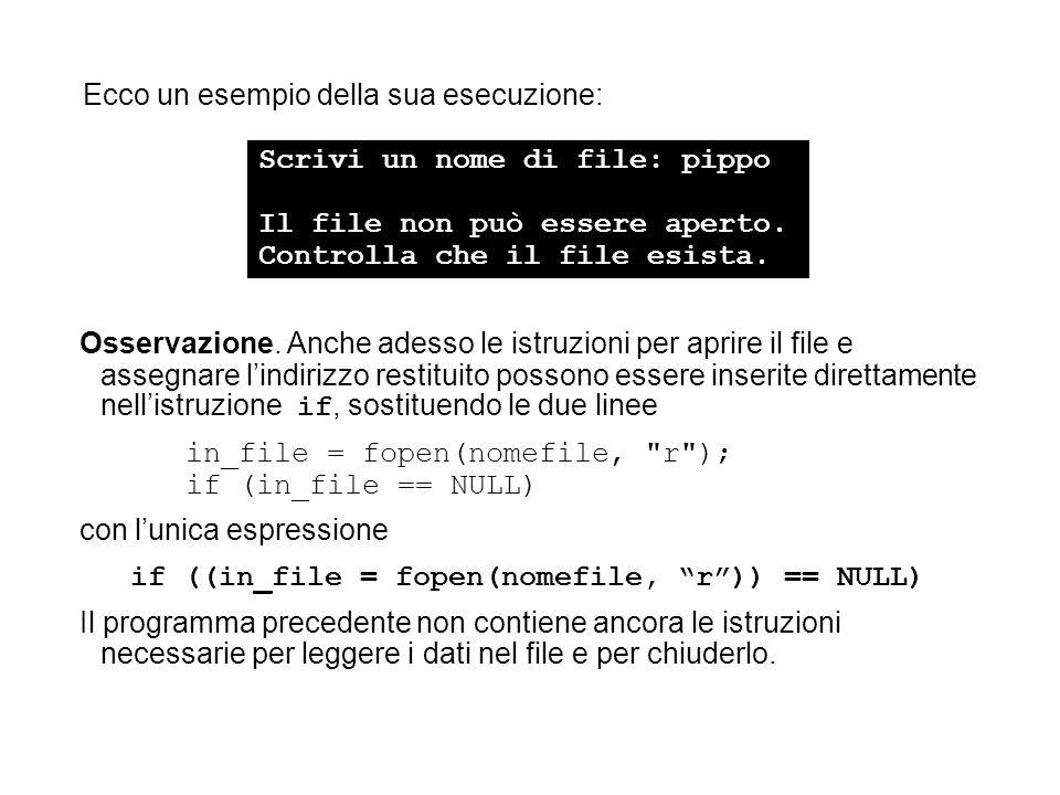 Ecco un esempio della sua esecuzione: Scrivi un nome di file: pippo Il file non può essere aperto.