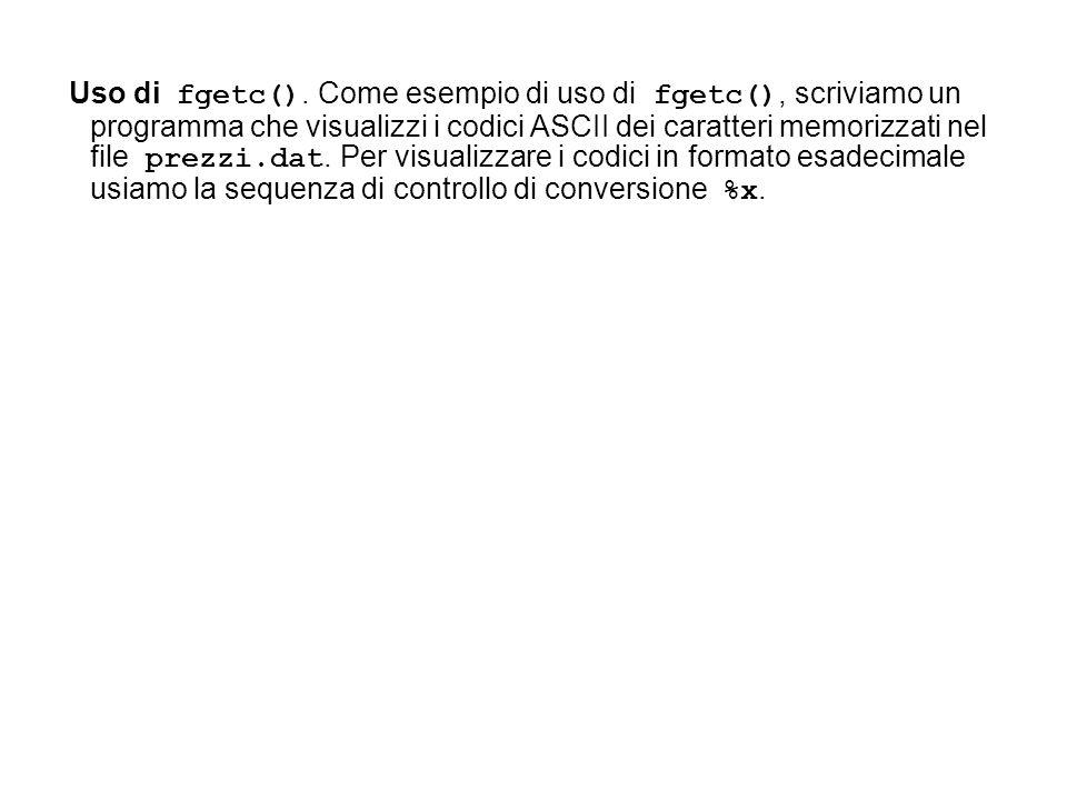 Uso di fgetc().