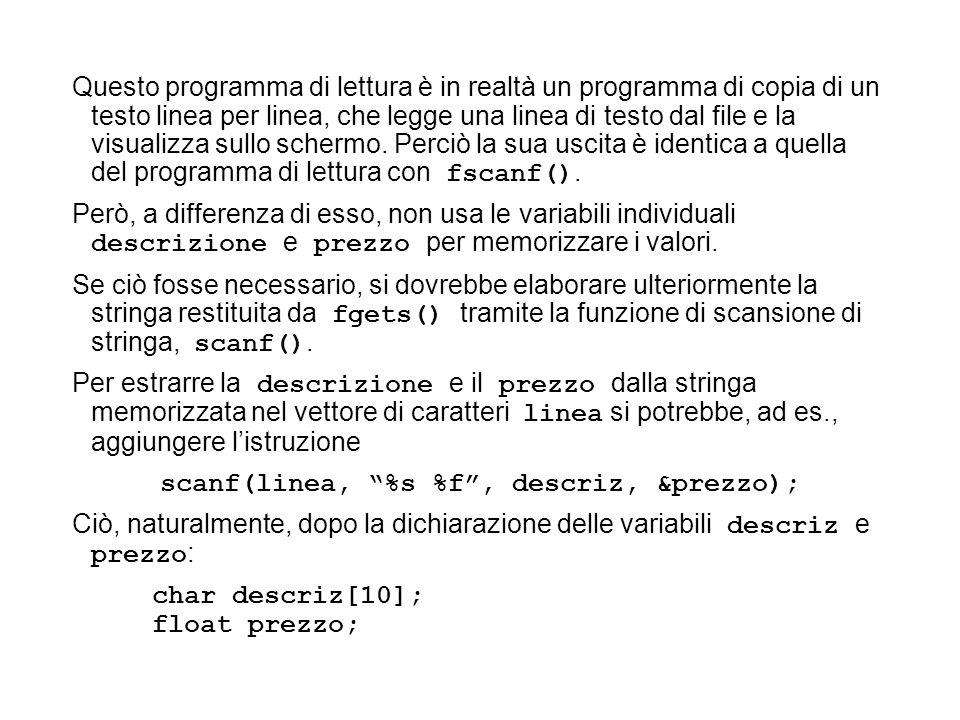 Questo programma di lettura è in realtà un programma di copia di un testo linea per linea, che legge una linea di testo dal file e la visualizza sullo schermo.