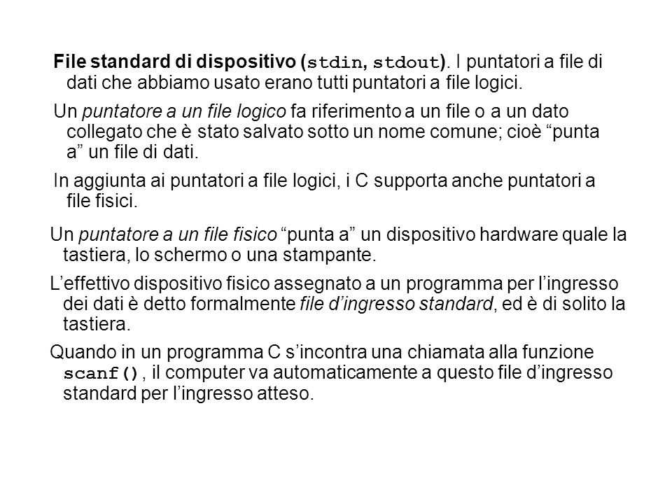 File standard di dispositivo ( stdin, stdout ).