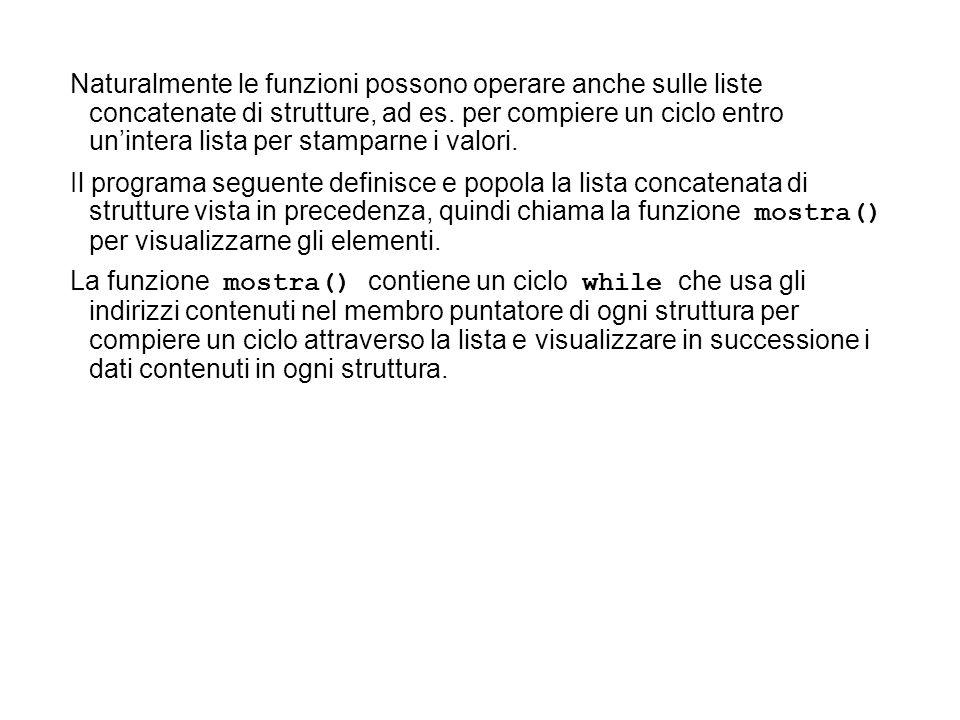 Naturalmente le funzioni possono operare anche sulle liste concatenate di strutture, ad es.