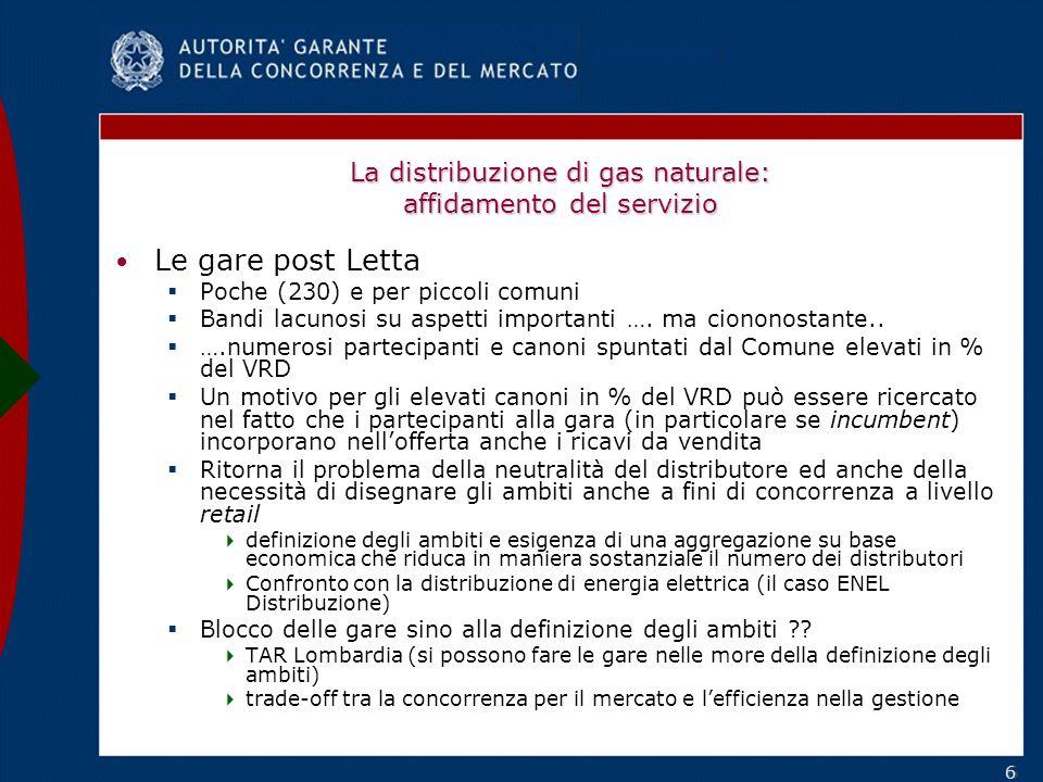 66 La distribuzione di gas naturale: affidamento del servizio Le gare post Letta Poche (230) e per piccoli comuni Bandi lacunosi su aspetti importanti ….
