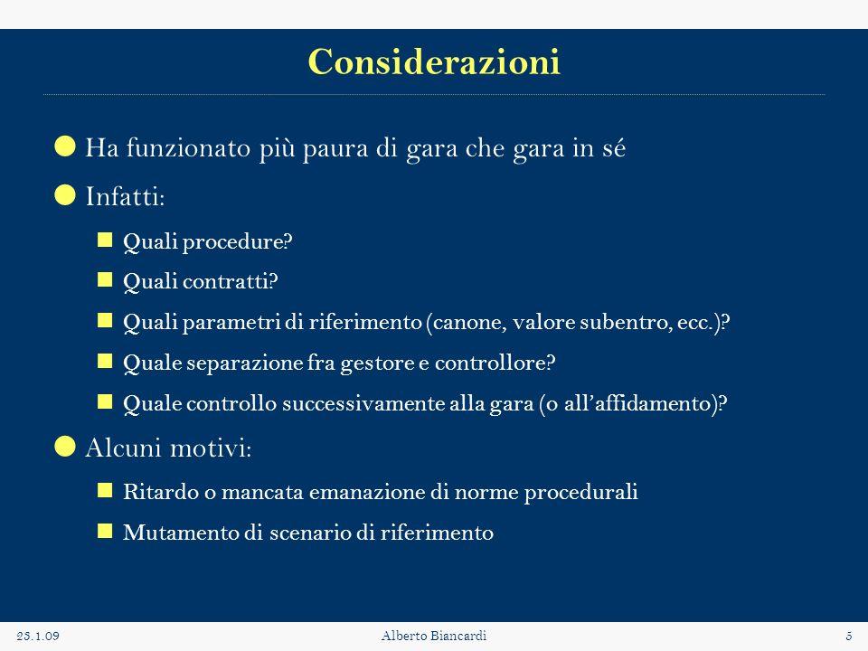 23.1.09Alberto Biancardi6 Situazione al giugno 2008 Il combinato disposto dei diversi provvedimenti legislativi che si sono succeduti, si ritiene prefigurino, ad oggi, una situazione di (da DCO 15/08, pp.