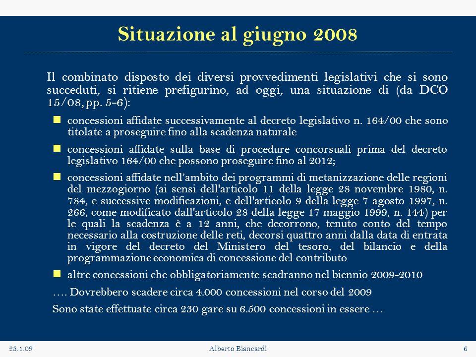 23.1.09Alberto Biancardi6 Situazione al giugno 2008 Il combinato disposto dei diversi provvedimenti legislativi che si sono succeduti, si ritiene pref