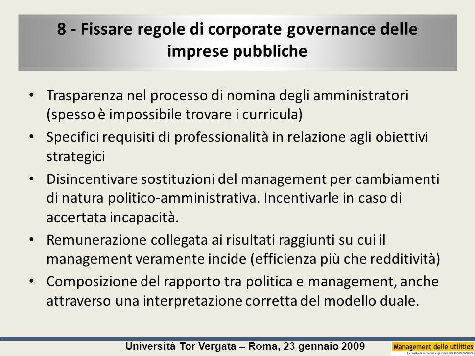 Università Tor Vergata – Roma, 23 gennaio 2009 8 - Fissare regole di corporate governance delle imprese pubbliche Trasparenza nel processo di nomina d