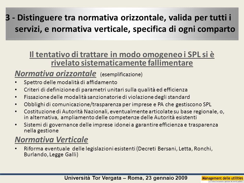 Università Tor Vergata – Roma, 23 gennaio 2009 3 - Distinguere tra normativa orizzontale, valida per tutti i servizi, e normativa verticale, specifica