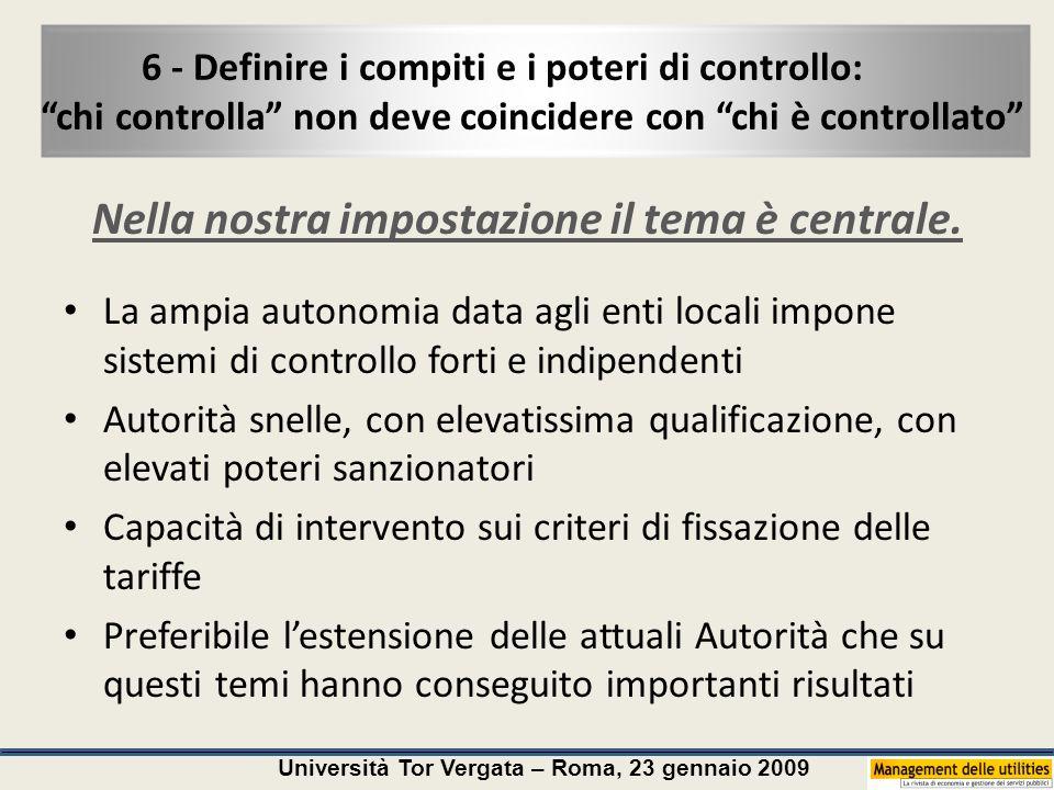 Università Tor Vergata – Roma, 23 gennaio 2009 6 - Definire i compiti e i poteri di controllo: chi controlla non deve coincidere con chi è controllato