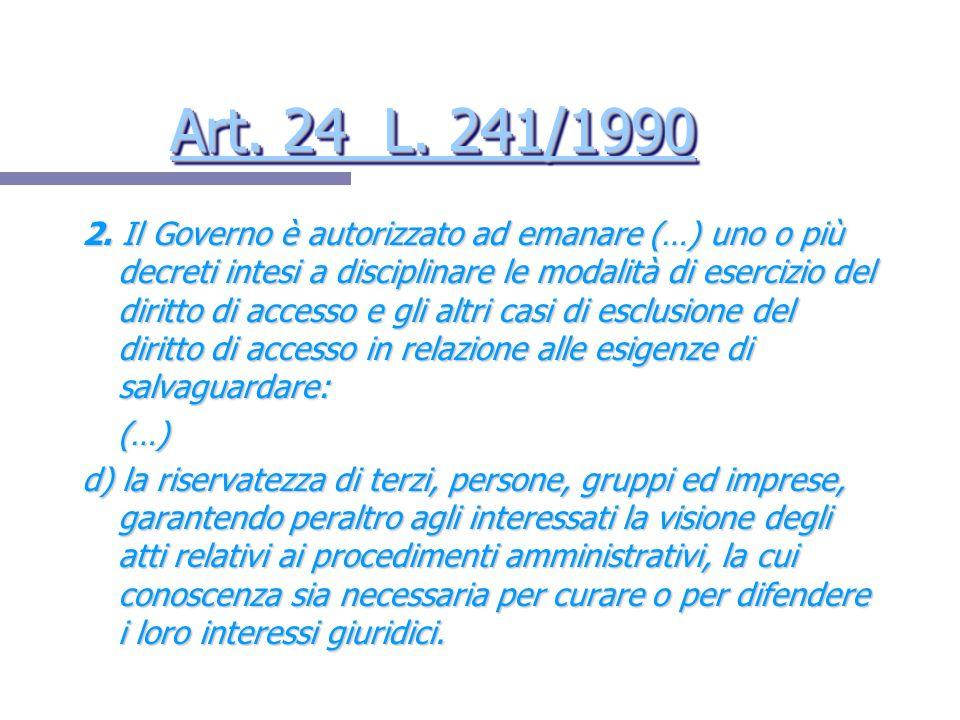 Art. 24 L. 241/1990 Art. 24 L. 241/1990 Art. 24 L. 241/1990 Art. 24 L. 241/1990 2. Il Governo è autorizzato ad emanare (…) uno o più decreti intesi a