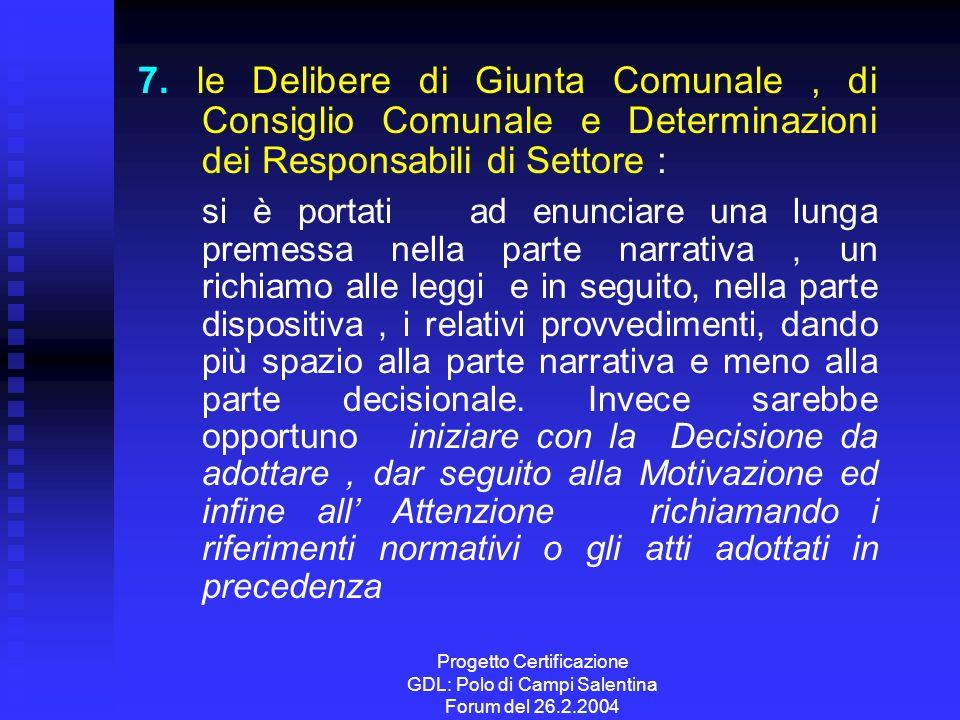 Progetto Certificazione GDL: Polo di Campi Salentina Forum del 26.2.2004 7. le Delibere di Giunta Comunale, di Consiglio Comunale e Determinazioni dei