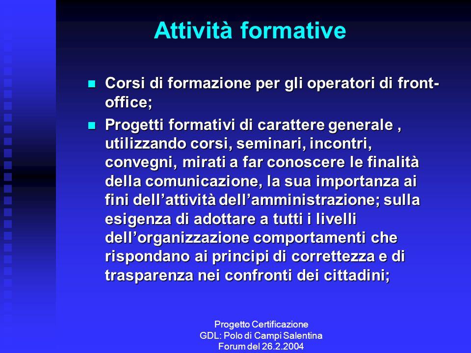 Progetto Certificazione GDL: Polo di Campi Salentina Forum del 26.2.2004 Attività formative Corsi di formazione per gli operatori di front- office; Co