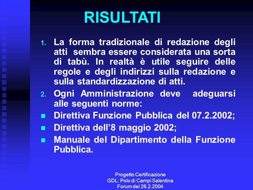 Progetto Certificazione GDL: Polo di Campi Salentina Forum del 26.2.2004 1. 1. La forma tradizionale di redazione degli atti sembra essere considerata