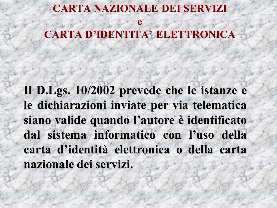 CARTA NAZIONALE DEI SERVIZI e CARTA DIDENTITA ELETTRONICA Il D.Lgs.