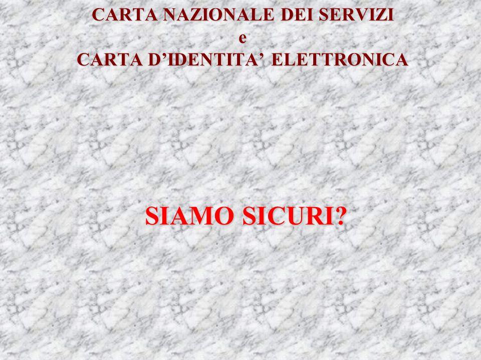 CARTA NAZIONALE DEI SERVIZI e CARTA DIDENTITA ELETTRONICA SIAMO SICURI
