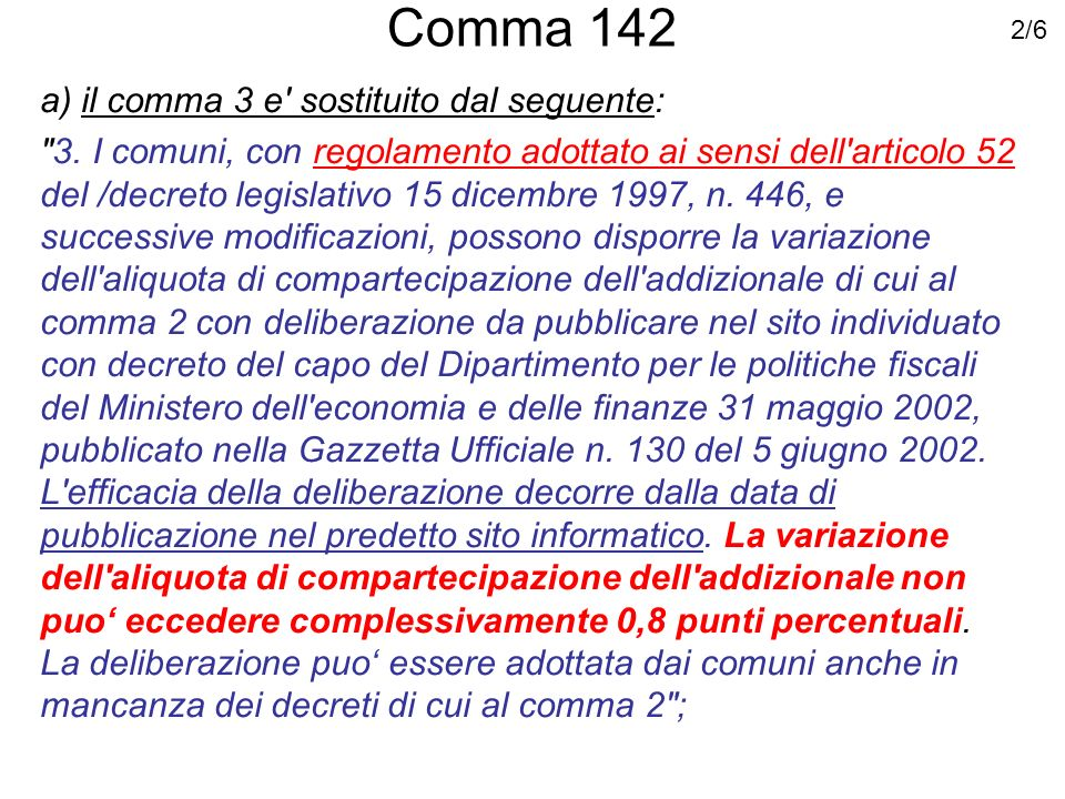 Comma 142 b) dopo il comma 3 e inserito il seguente: 3-bis.