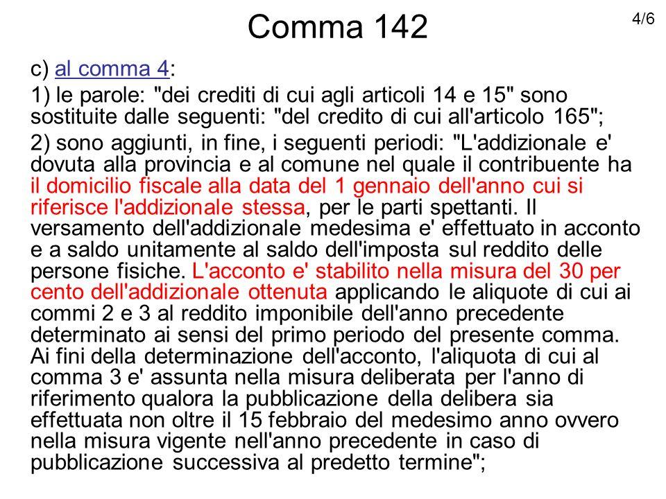 Comma 142 d) il comma 5 e sostituito dal seguente: 5.