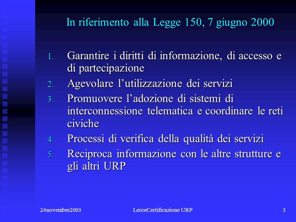 24novembre2003LecceCertificazione URP3 In riferimento alla Legge 150, 7 giugno 2000 1.