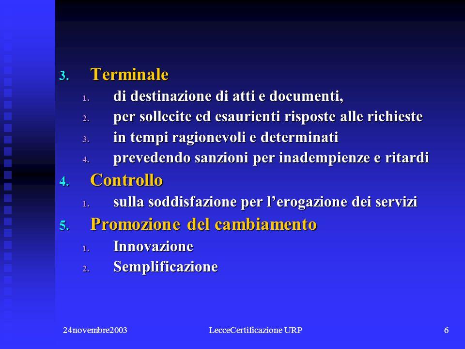 24novembre2003LecceCertificazione URP6 3.Terminale 1.