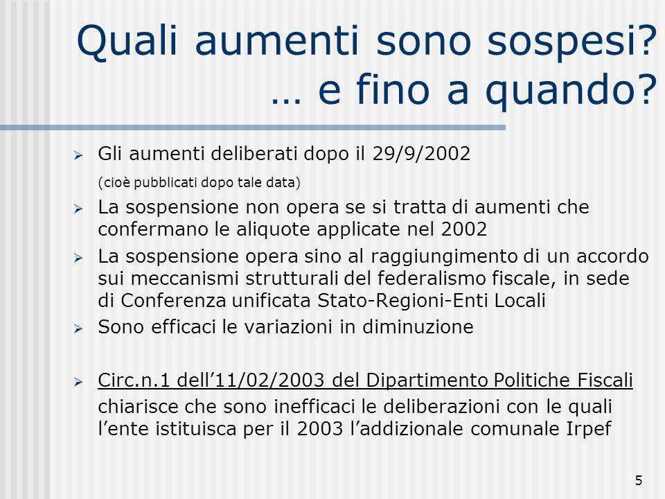 5 Quali aumenti sono sospesi? … e fino a quando? Gli aumenti deliberati dopo il 29/9/2002 (cioè pubblicati dopo tale data) La sospensione non opera se