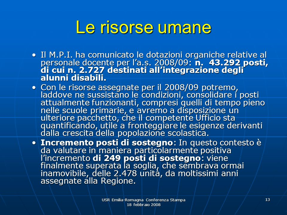 USR Emilia-Romagna Conferenza Stampa 18 febbraio 2008 13 Le risorse umane Il M.P.I.