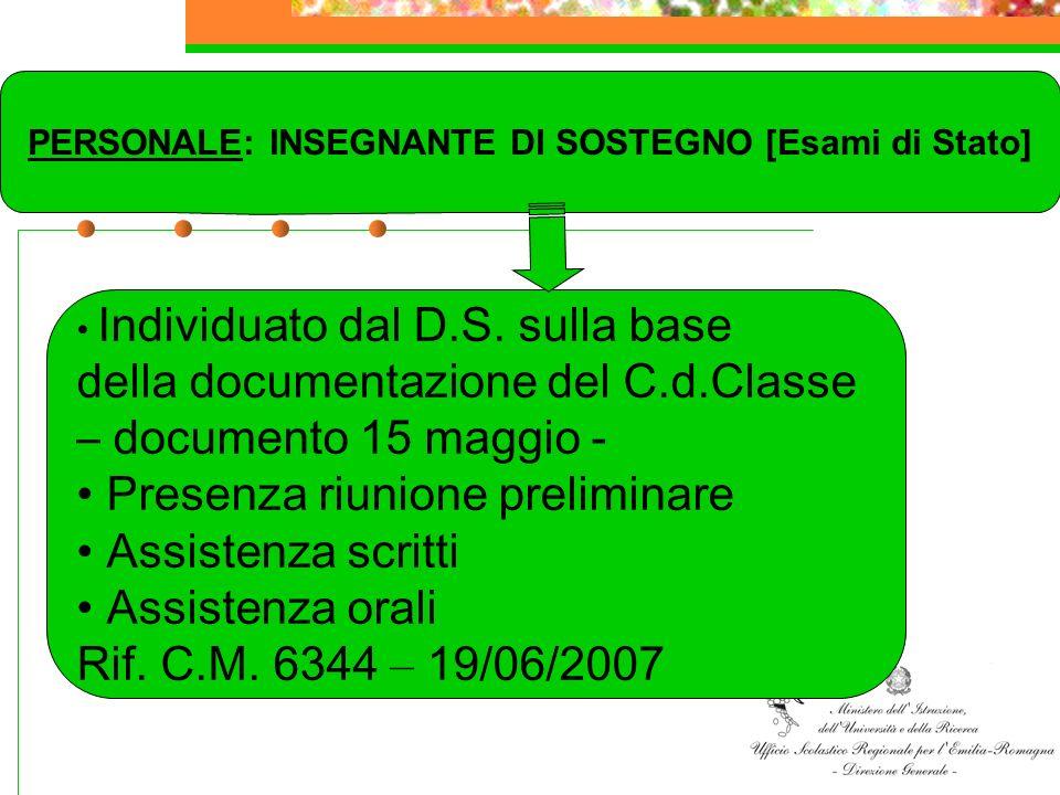 PERSONALE: INSEGNANTE DI SOSTEGNO [Esami di Stato] Individuato dal D.S. sulla base della documentazione del C.d.Classe – documento 15 maggio - Presenz