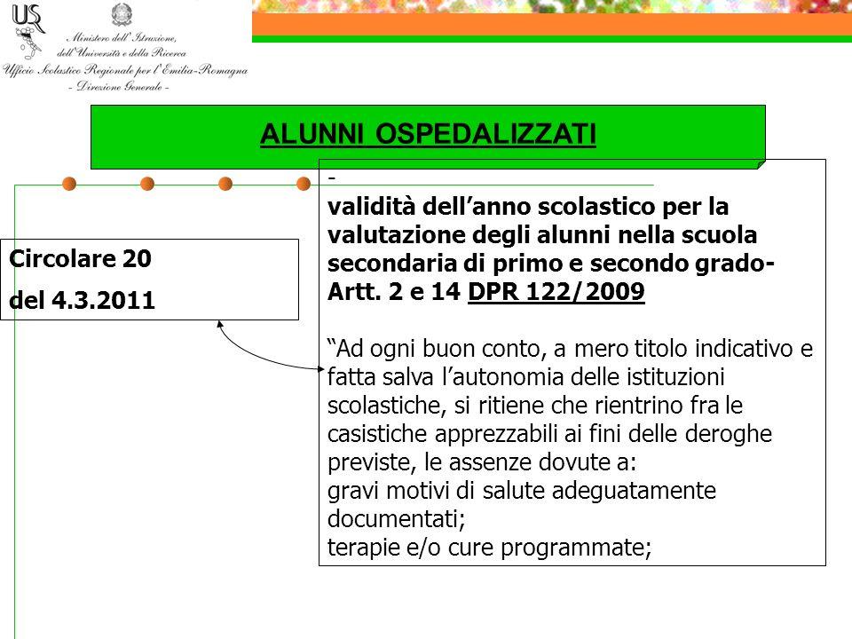 ALUNNI OSPEDALIZZATI Circolare 20 del 4.3.2011 - validità dellanno scolastico per la valutazione degli alunni nella scuola secondaria di primo e secon
