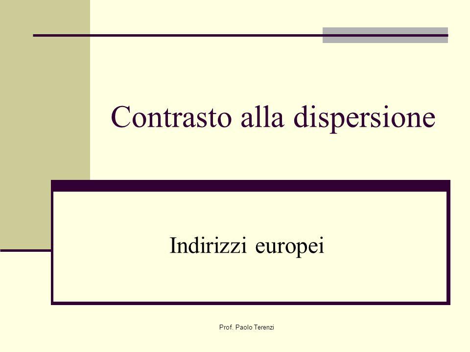 Prof. Paolo Terenzi Contrasto alla dispersione Indirizzi europei