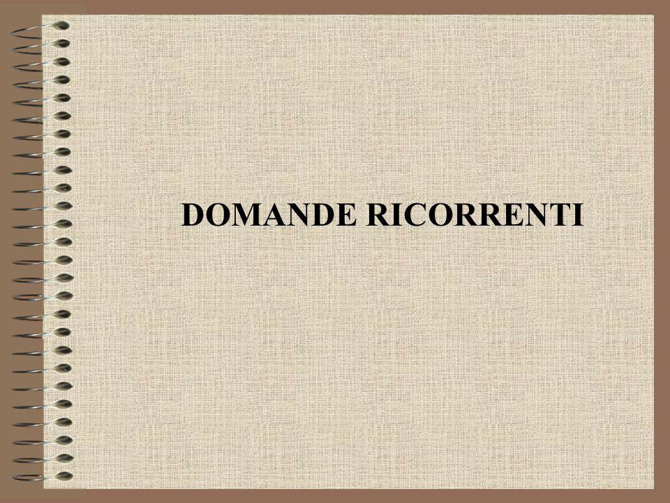 DOMANDE RICORRENTI