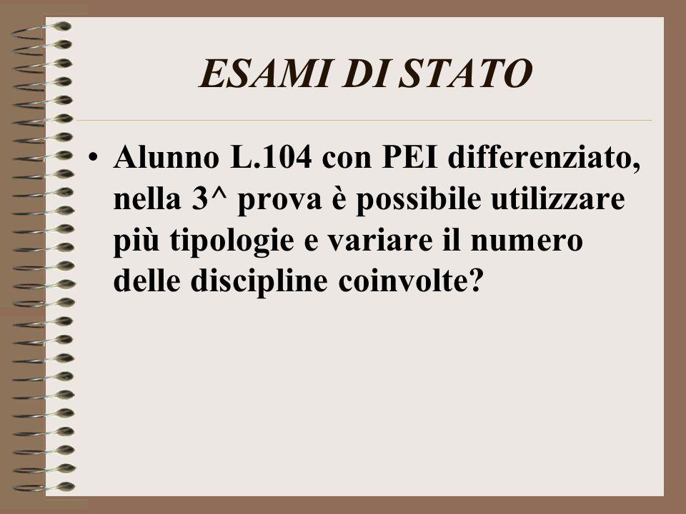 ESAMI DI STATO Alunno L.104 con PEI differenziato che non include ambiti formativi coincidenti con le materie desame: è possibile impostare le prove desame su altre materie rispetto a quelle della Commissione.