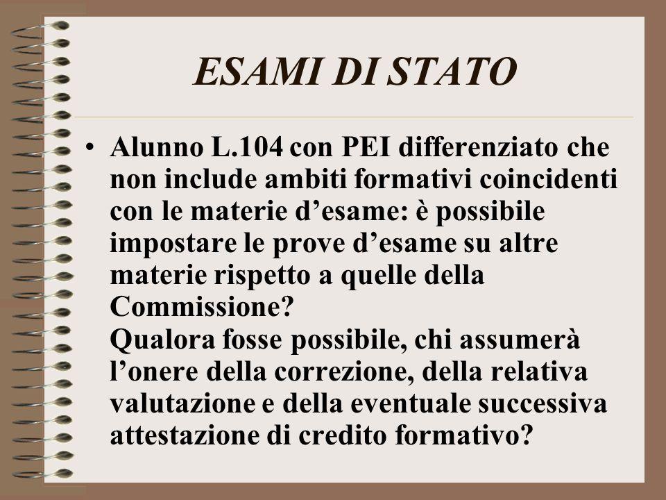 ESAMI DI STATO Alunno L.104 con PEI differenziato che non include ambiti formativi coincidenti con le materie desame: è possibile impostare le prove d