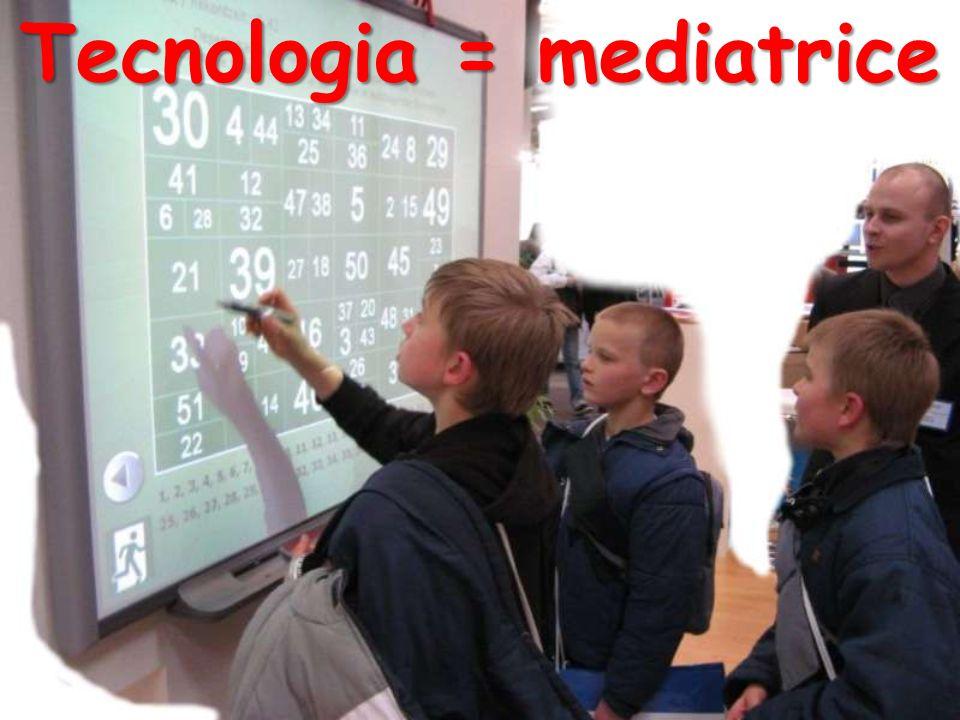 Tecnologia = mediatrice