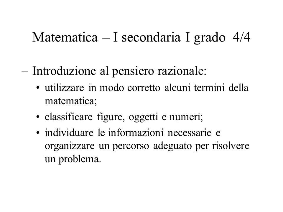 Matematica – I secondaria I grado 4/4 –Introduzione al pensiero razionale: utilizzare in modo corretto alcuni termini della matematica; classificare f