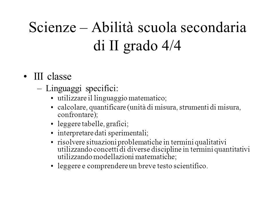 Scienze – Abilità scuola secondaria di II grado 4/4 III classe –Linguaggi specifici: utilizzare il linguaggio matematico; calcolare, quantificare (uni
