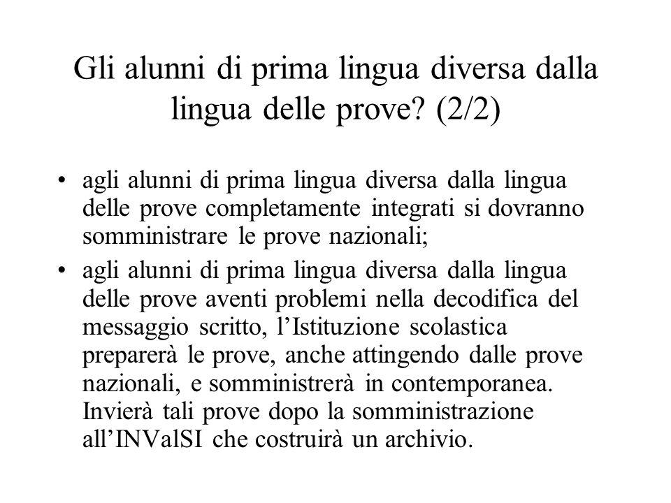 Gli alunni di prima lingua diversa dalla lingua delle prove? (2/2) agli alunni di prima lingua diversa dalla lingua delle prove completamente integrat