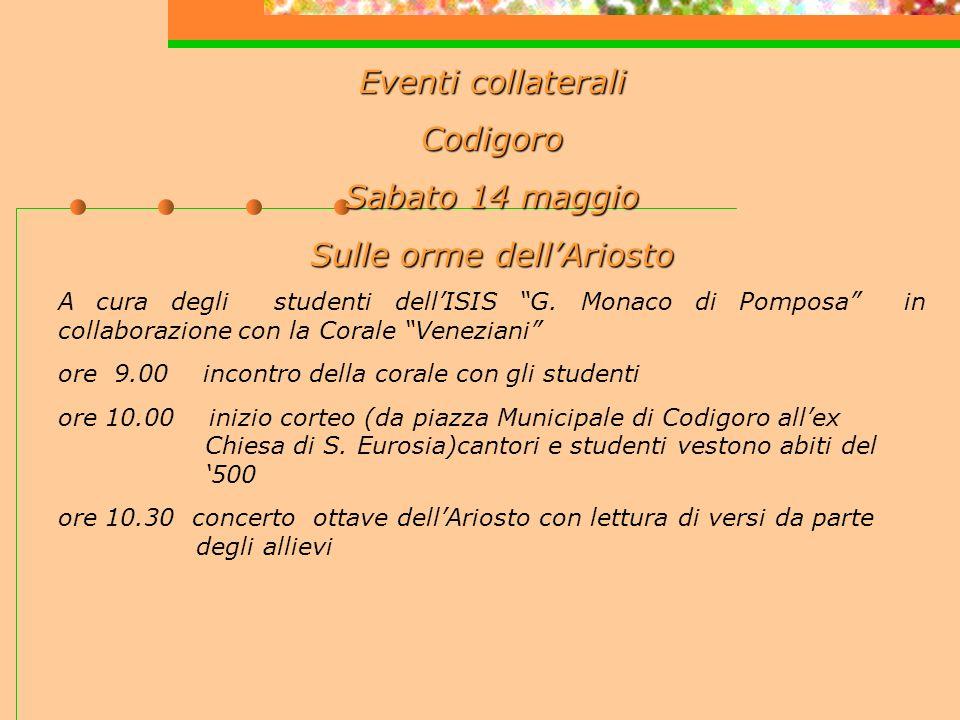 Eventi collaterali Codigoro Sabato 14 maggio Sulle orme dellAriosto A cura degli studenti dellISIS G.