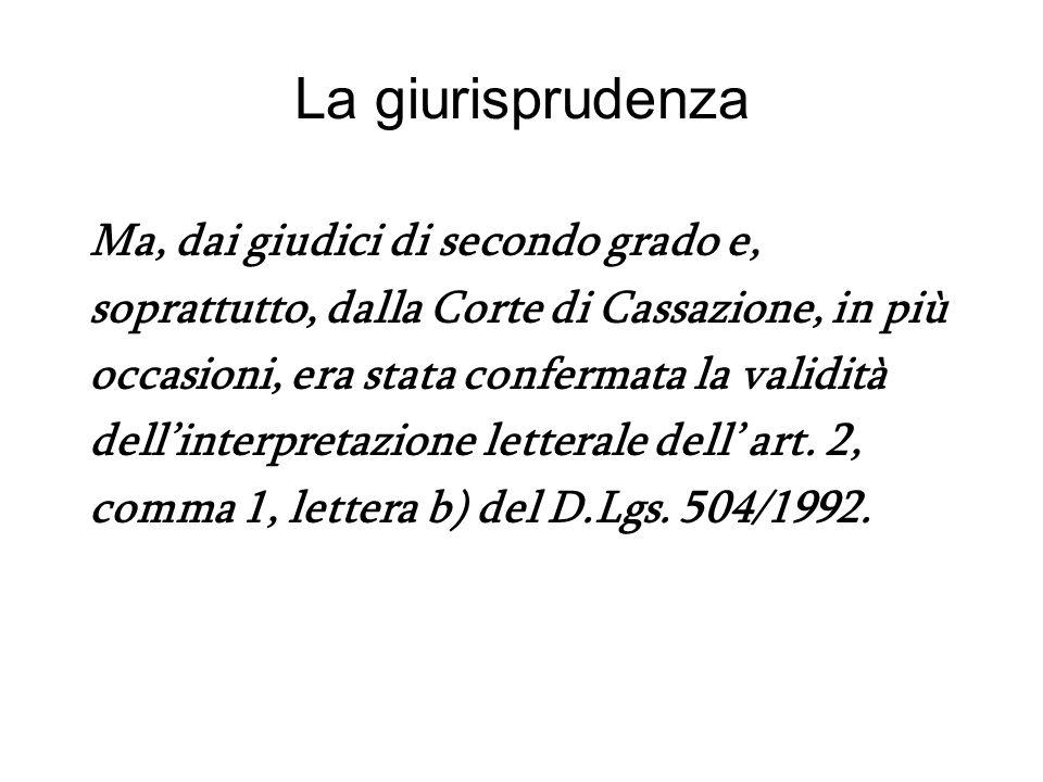 La giurisprudenza Ma, dai giudici di secondo grado e, soprattutto, dalla Corte di Cassazione, in più occasioni, era stata confermata la validità dellinterpretazione letterale dell art.