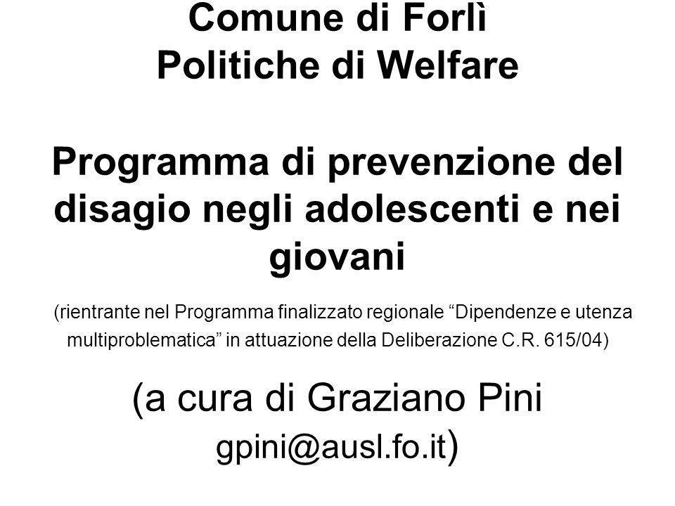 Comune di Forlì Politiche di Welfare Programma di prevenzione del disagio negli adolescenti e nei giovani (rientrante nel Programma finalizzato region