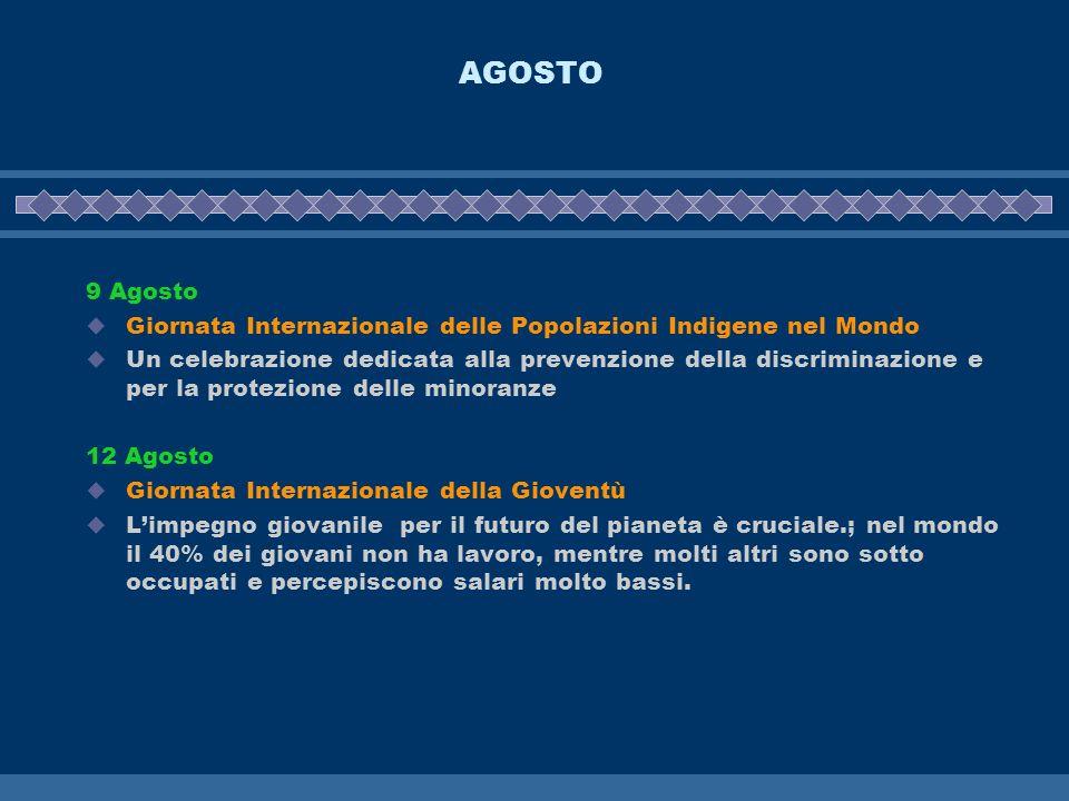 AGOSTO 9 Agosto Giornata Internazionale delle Popolazioni Indigene nel Mondo Un celebrazione dedicata alla prevenzione della discriminazione e per la