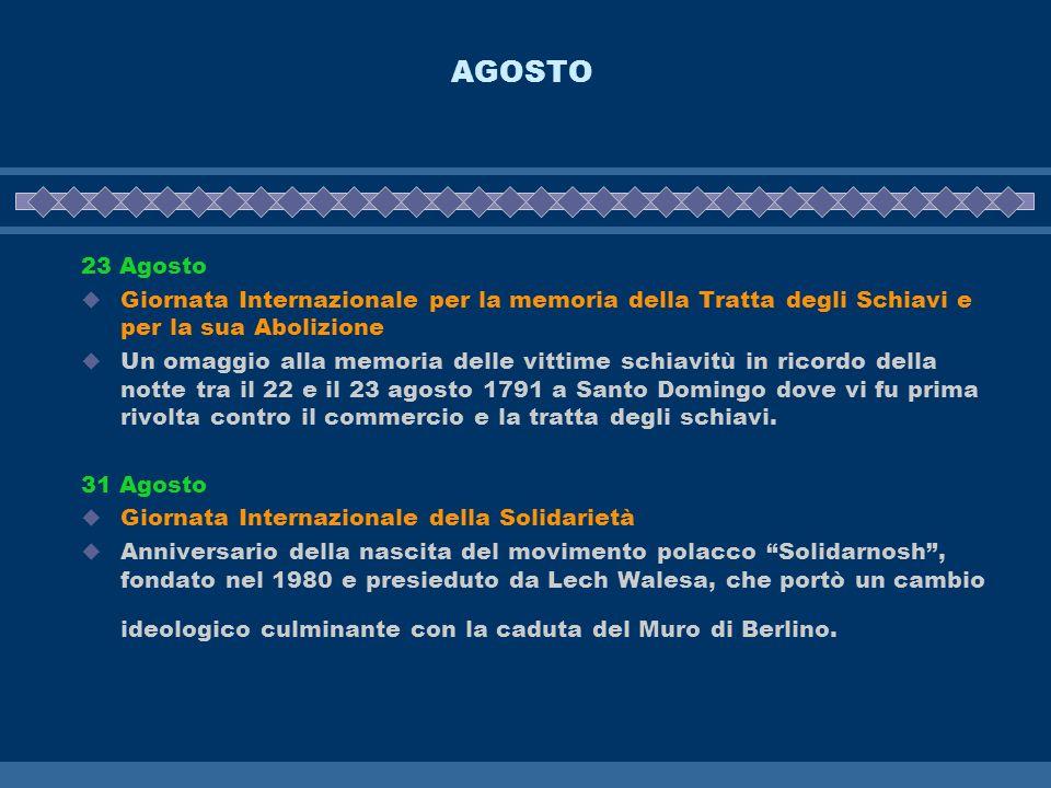 AGOSTO 23 Agosto Giornata Internazionale per la memoria della Tratta degli Schiavi e per la sua Abolizione Un omaggio alla memoria delle vittime schia