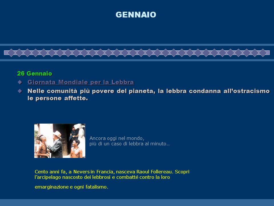 GENNAIO 26 Gennaio Giornata Mondiale per la Lebbra Giornata Mondiale per la Lebbra Giornata Mondiale per la Lebbra Giornata Mondiale per la Lebbra Nel