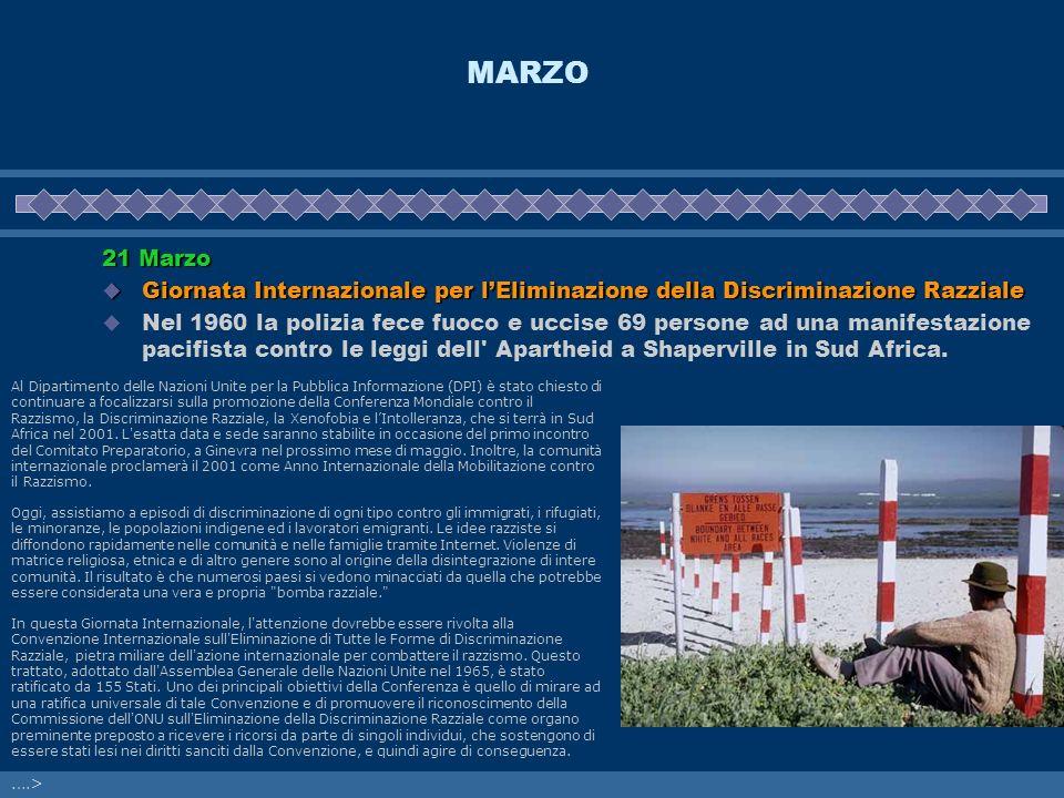 MARZO 21 Marzo Giornata Internazionale per lEliminazione della Discriminazione Razziale Giornata Internazionale per lEliminazione della Discriminazion