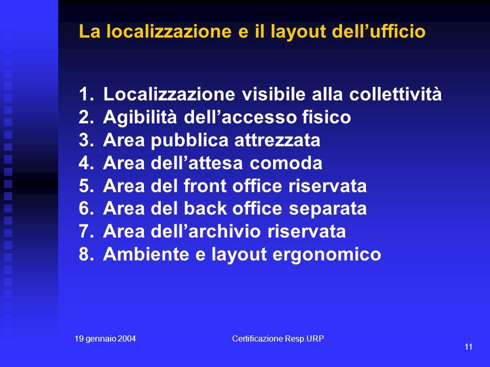 19 gennaio 2004Certificazione Resp.URP 10 Gli strumenti operativi 1.Internet per la comunicazione esterna 2.Intranet per la comunicazione interna 3.I