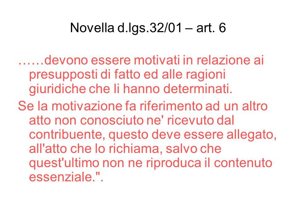 Novella d.lgs.32/01 – art. 6 ……devono essere motivati in relazione ai presupposti di fatto ed alle ragioni giuridiche che li hanno determinati. Se la