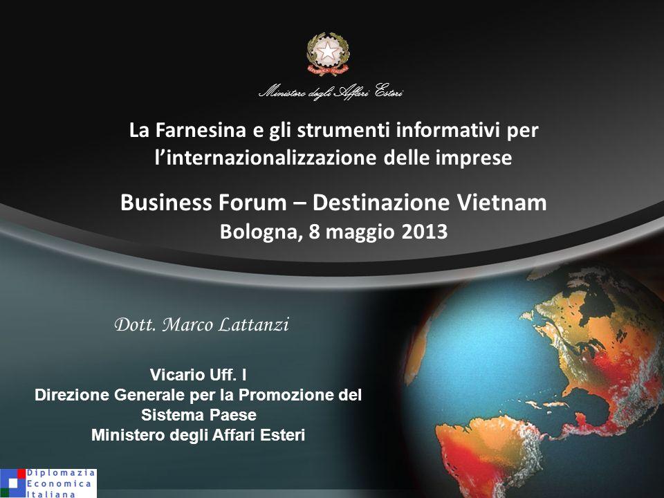 Dott. Marco Lattanzi Vicario Uff. I Direzione Generale per la Promozione del Sistema Paese Ministero degli Affari Esteri La Farnesina e gli strumenti