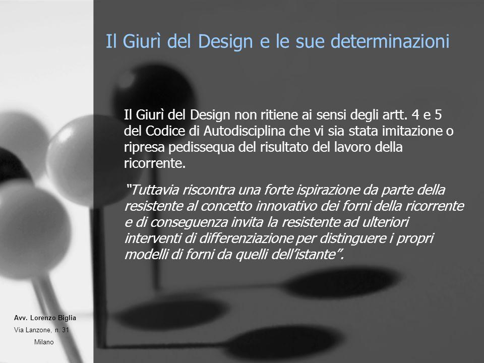 Il Giurì del Design e le sue determinazioni Il Giurì del Design non ritiene ai sensi degli artt. 4 e 5 del Codice di Autodisciplina che vi sia stata i