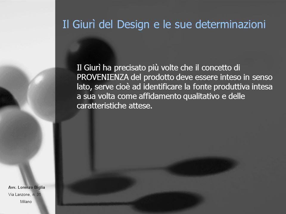 Il Giurì del Design e le sue determinazioni Il Giurì ha precisato più volte che il concetto di PROVENIENZA del prodotto deve essere inteso in senso lato, serve cioè ad identificare la fonte produttiva intesa a sua volta come affidamento qualitativo e delle caratteristiche attese.