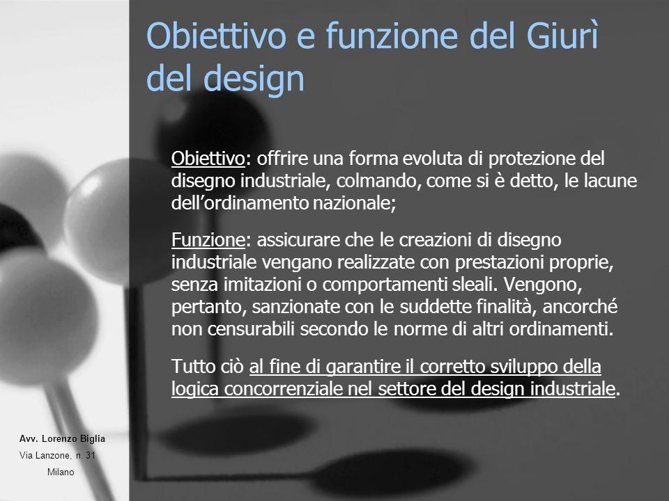 Obiettivo e funzione del Giurì del design Obiettivo: offrire una forma evoluta di protezione del disegno industriale, colmando, come si è detto, le la